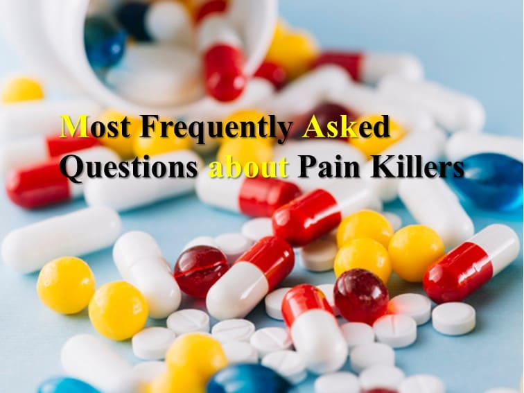 FAQs about Pain killers