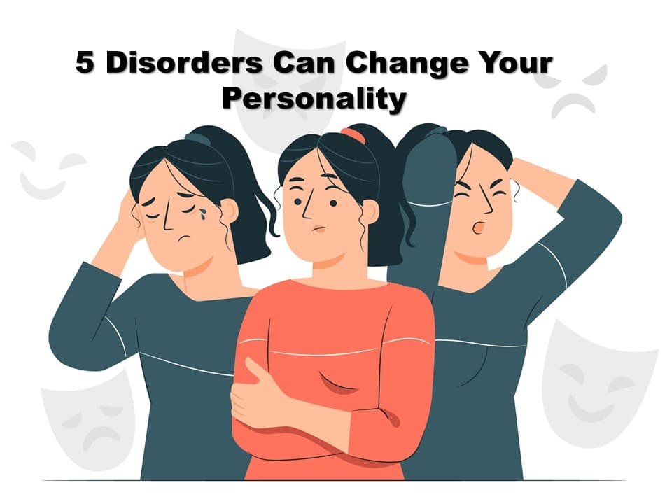 Disorders that change personality